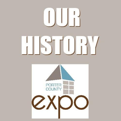 CLICK HERE to read more about the history of the Porter County Expo