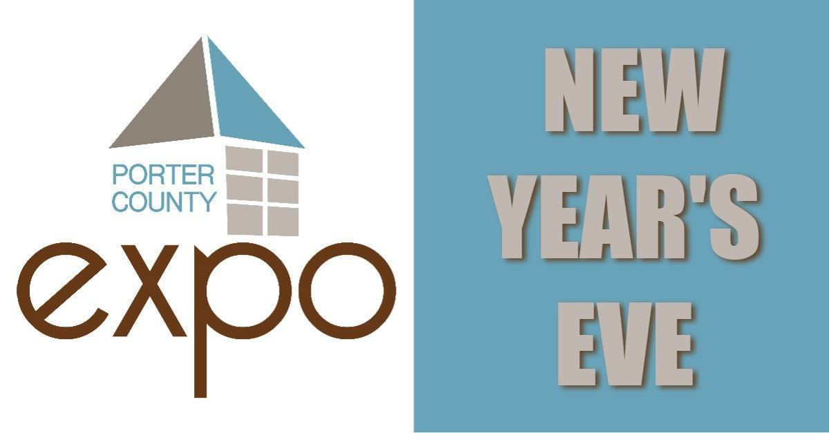 New Year's Expo Eve | Porter County Expo Center, IN